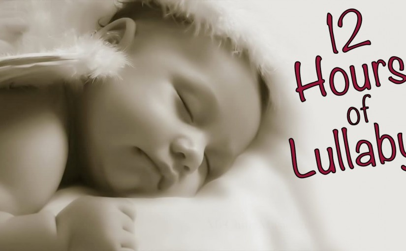 Brahms' Lullaby for Babies ♫ 12 HOURS of Soft Music
